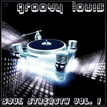 DJ Groovy Louis - Soul Strength vol.1 - deephouse mix