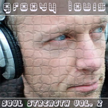 DJ Groovy Louis - Soul Strength vol.2 - deephouse mix