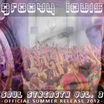 DJ Groovy Louis - Soul Strength vol.3 - deephouse mix
