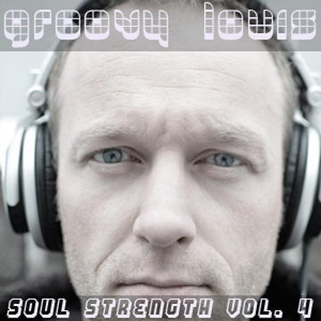 DJ Groovy Louis - Soul Strength vol.4 - deephouse mix