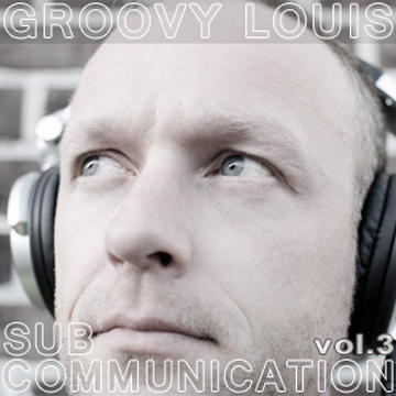 DJ Groovy Louis - SUB Communication vol.3 - techhouse mix
