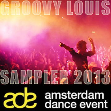 DJ Groovy Louis - Amsterdam Dance Event Sampler 2013 - techhouse mix