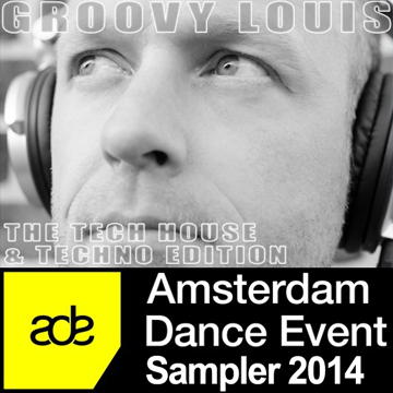 DJ Groovy Louis - Amsterdam Dance Event Sampler 2014 - Tech House Edition - techhouse mix