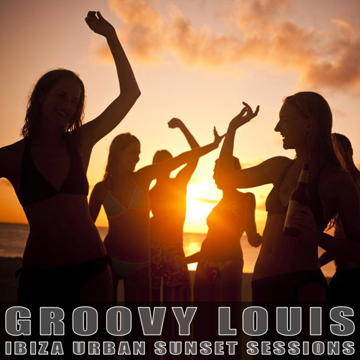 DJ Groovy Louis - Ibiza Urban Sunset Sessions - deephouse mix